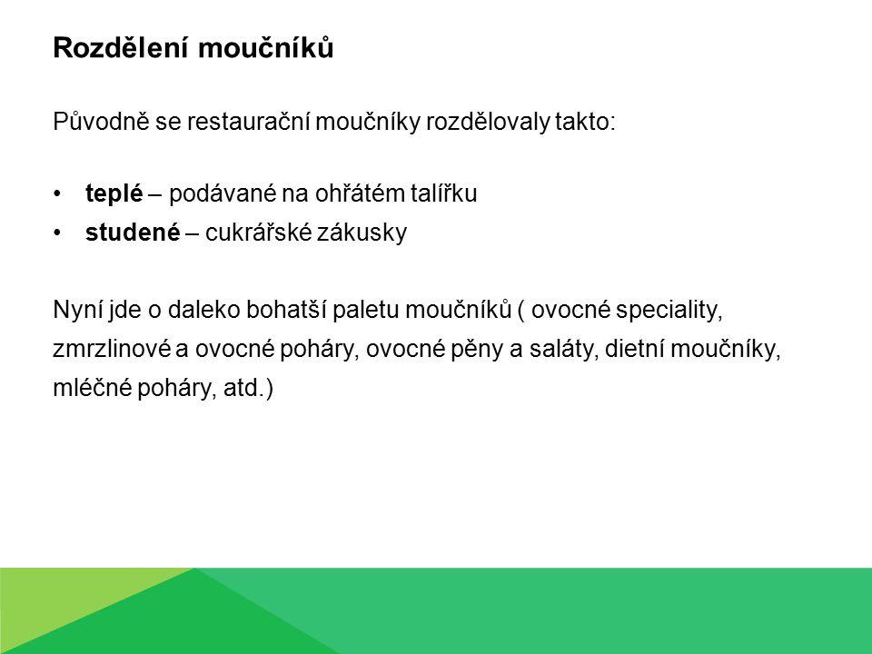 Rozdělení moučníků Původně se restaurační moučníky rozdělovaly takto: