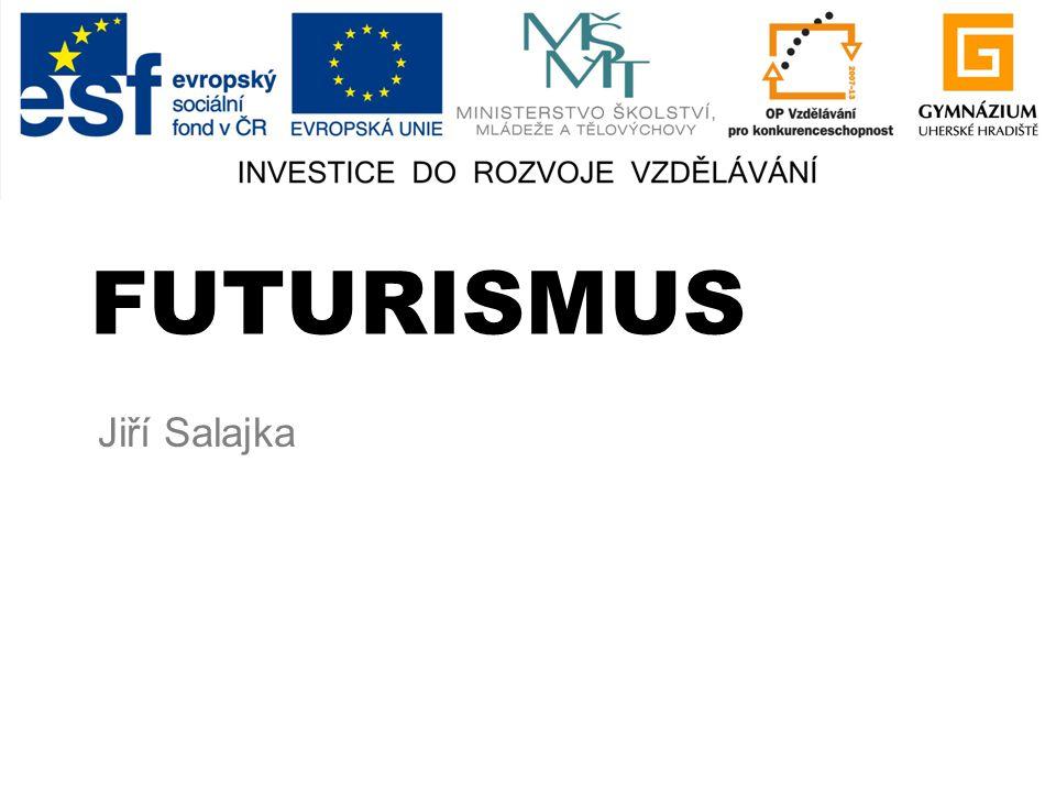 FUTURISMUS Jiří Salajka