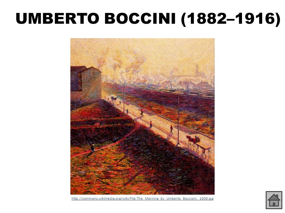 UMBERTO BOCCINI (1882–1916) http://commons.wikimedia.org/wiki/File:The_Morning_by_Umberto_Boccioni,_1909.jpg.