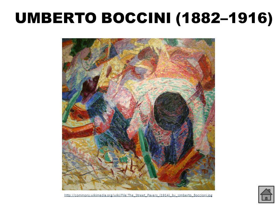 UMBERTO BOCCINI (1882–1916) http://commons.wikimedia.org/wiki/File:The_Street_Pavers_(1914)_by_Umberto_Boccioni.jpg.