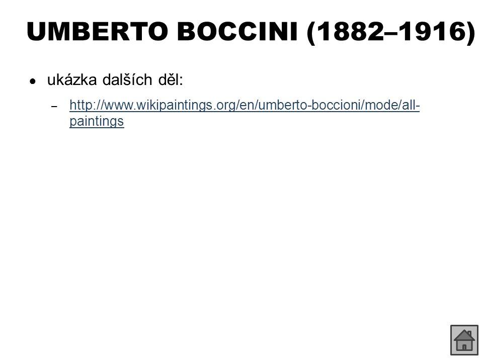 UMBERTO BOCCINI (1882–1916) ukázka dalších děl:
