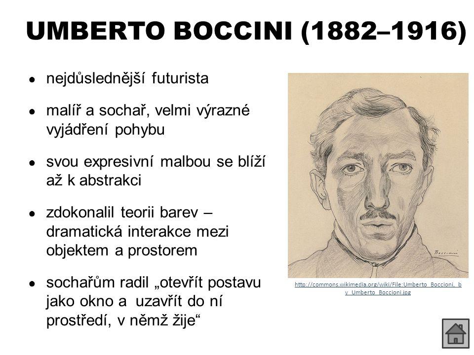 UMBERTO BOCCINI (1882–1916) nejdůslednější futurista