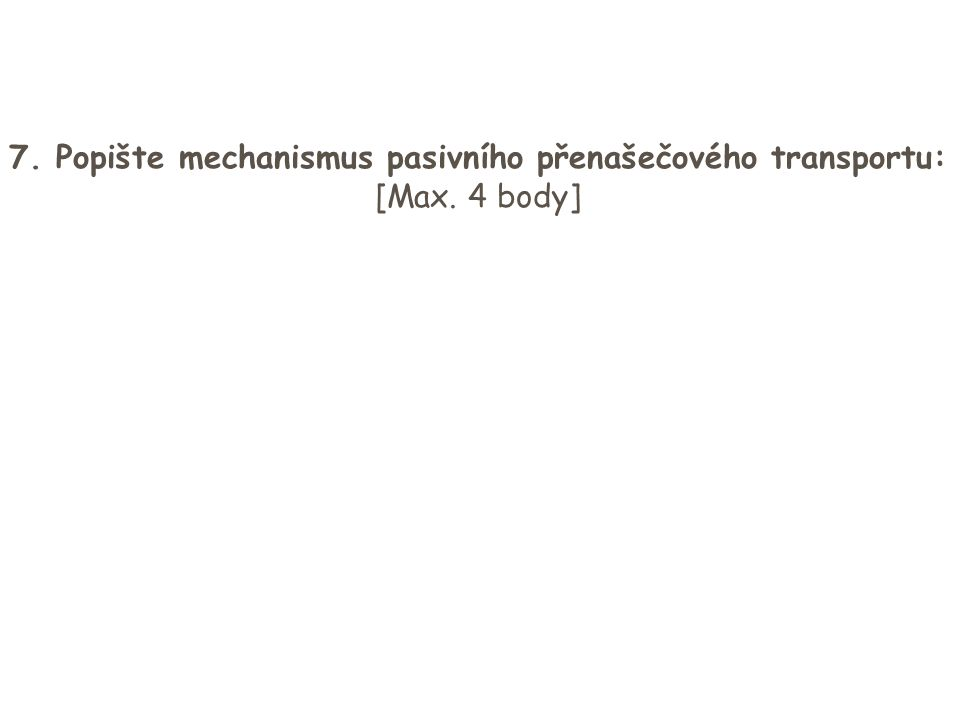7. Popište mechanismus pasivního přenašečového transportu: