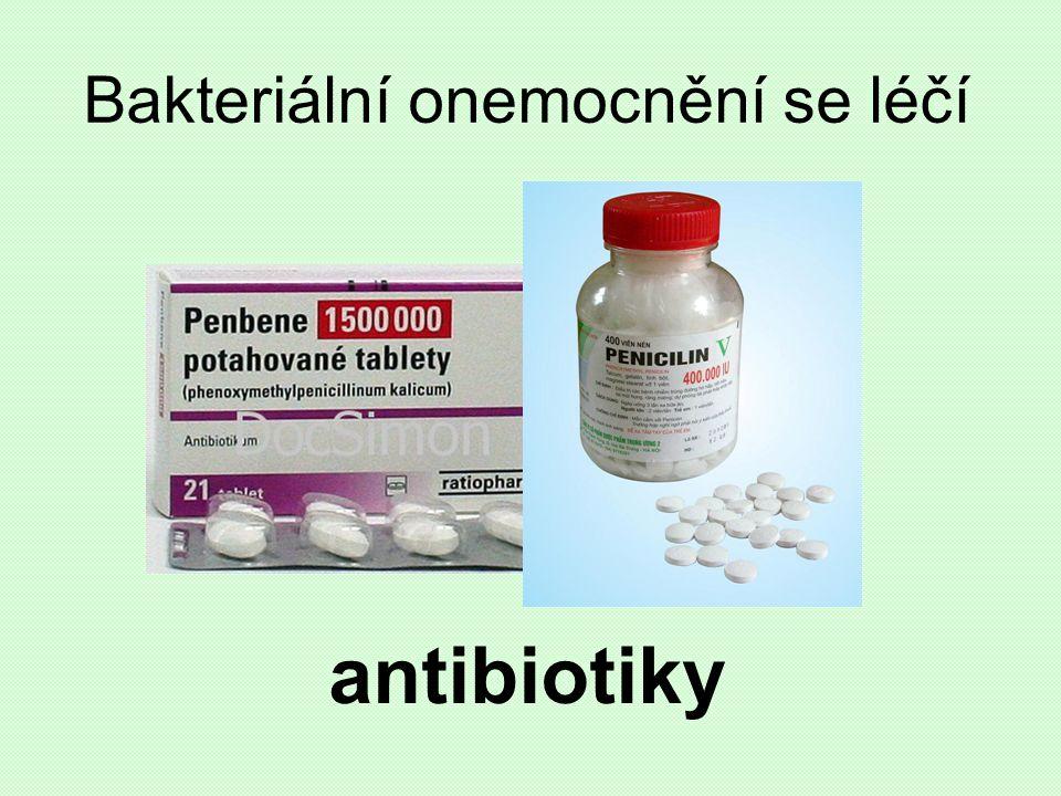 Bakteriální onemocnění se léčí