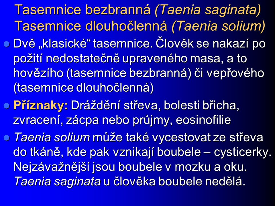 Tasemnice bezbranná (Taenia saginata) Tasemnice dlouhočlenná (Taenia solium)