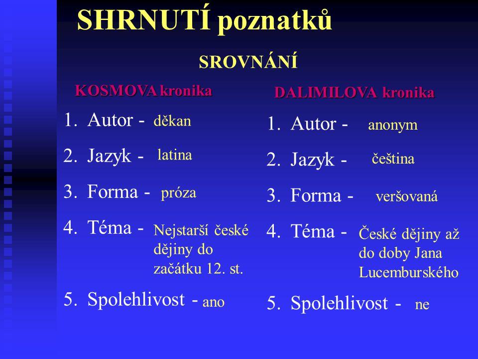 SHRNUTÍ poznatků Autor - Autor - Jazyk - Jazyk - Forma - Forma -
