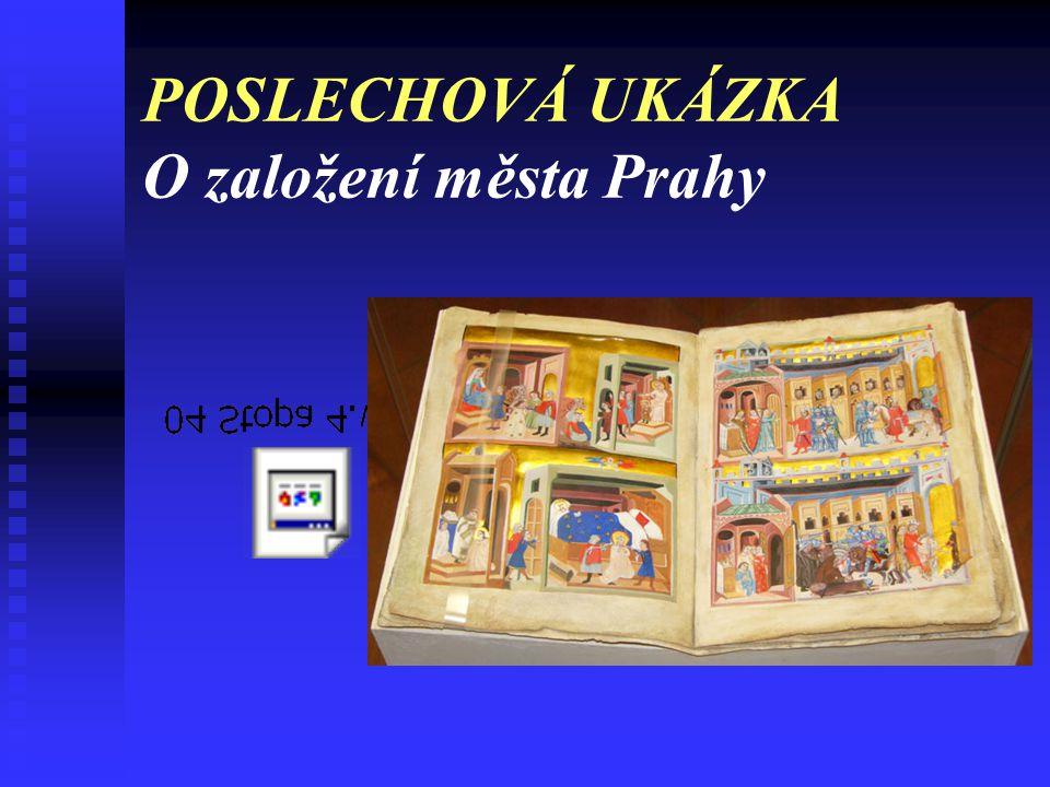 POSLECHOVÁ UKÁZKA O založení města Prahy