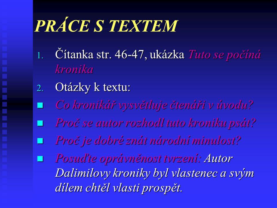PRÁCE S TEXTEM Čítanka str. 46-47, ukázka Tuto se počíná kronika