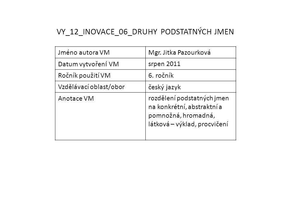 VY_12_INOVACE_06_DRUHY PODSTATNÝCH JMEN