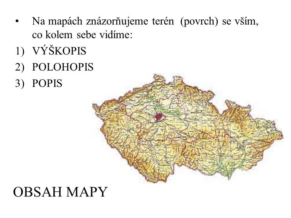 Na mapách znázorňujeme terén (povrch) se vším, co kolem sebe vidíme: