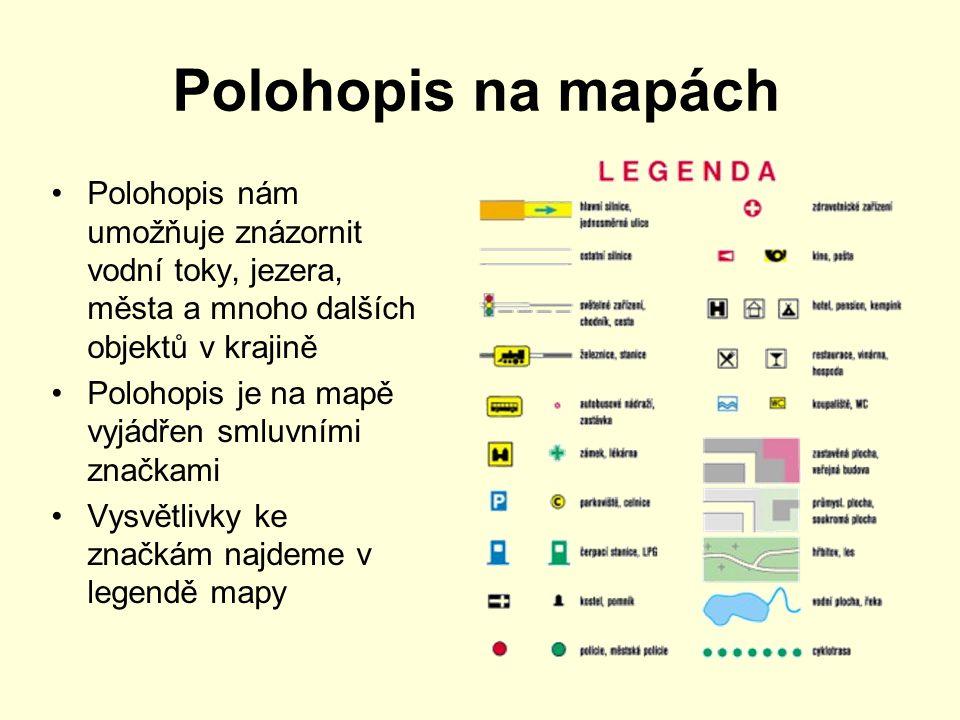 Polohopis na mapách Polohopis nám umožňuje znázornit vodní toky, jezera, města a mnoho dalších objektů v krajině.