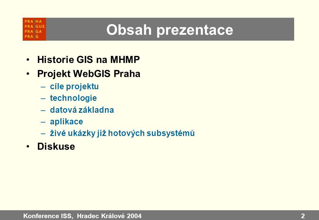 Obsah prezentace Historie GIS na MHMP Projekt WebGIS Praha Diskuse