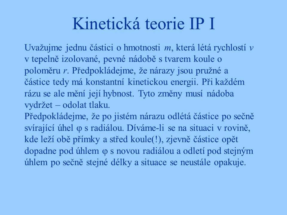 Kinetická teorie IP I