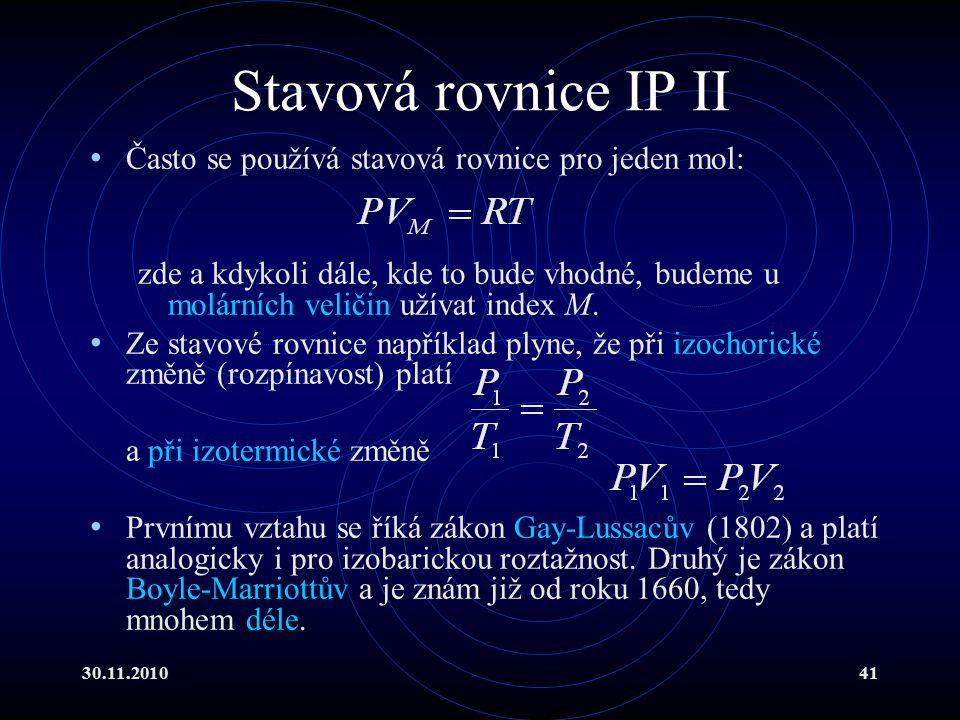 Stavová rovnice IP II Často se používá stavová rovnice pro jeden mol: