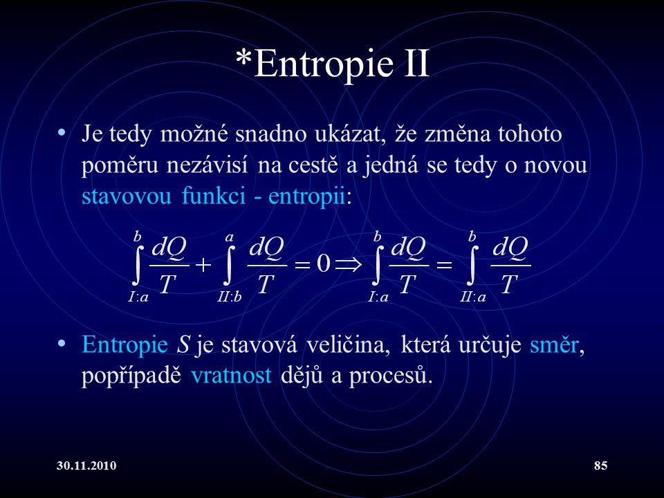 *Entropie II Je tedy možné snadno ukázat, že změna tohoto poměru nezávisí na cestě a jedná se tedy o novou stavovou funkci - entropii: