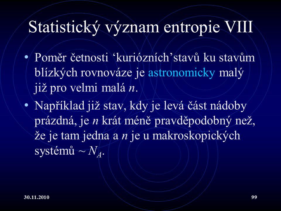 Statistický význam entropie VIII