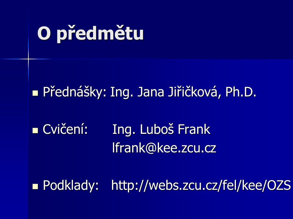 O předmětu Přednášky: Ing. Jana Jiřičková, Ph.D.