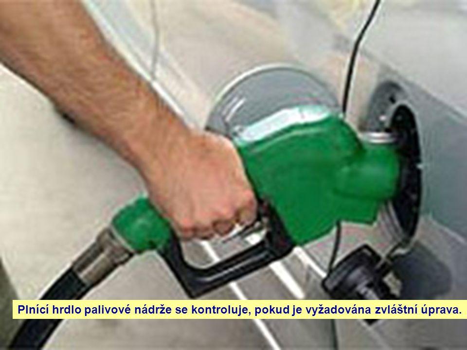 Plnící hrdlo palivové nádrže se kontroluje, pokud je vyžadována zvláštní úprava.