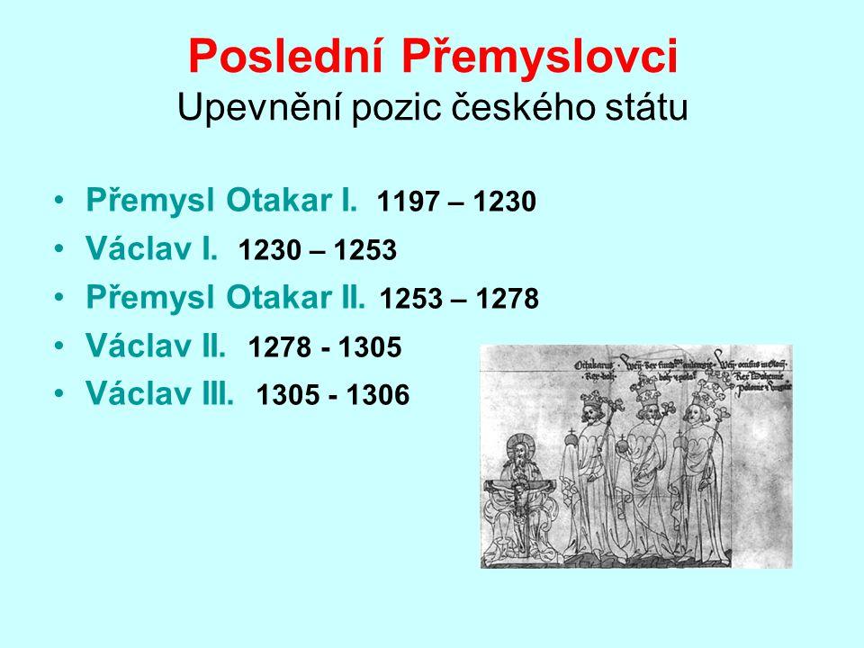Poslední Přemyslovci Upevnění pozic českého státu