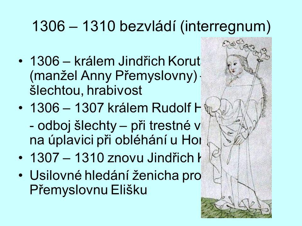 1306 – 1310 bezvládí (interregnum)