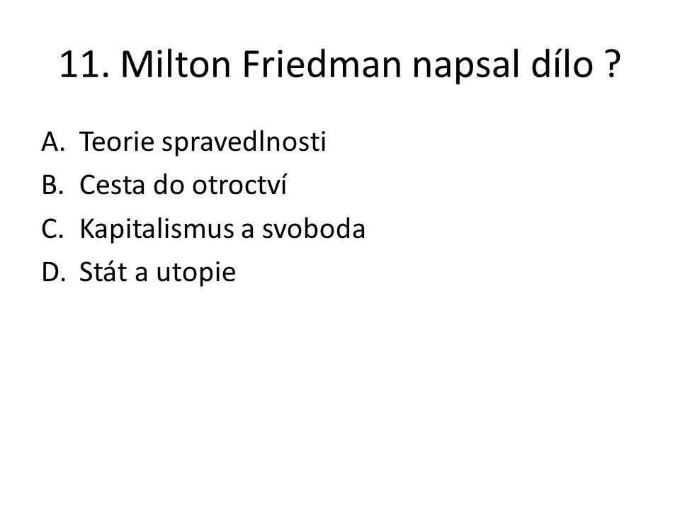 11. Milton Friedman napsal dílo