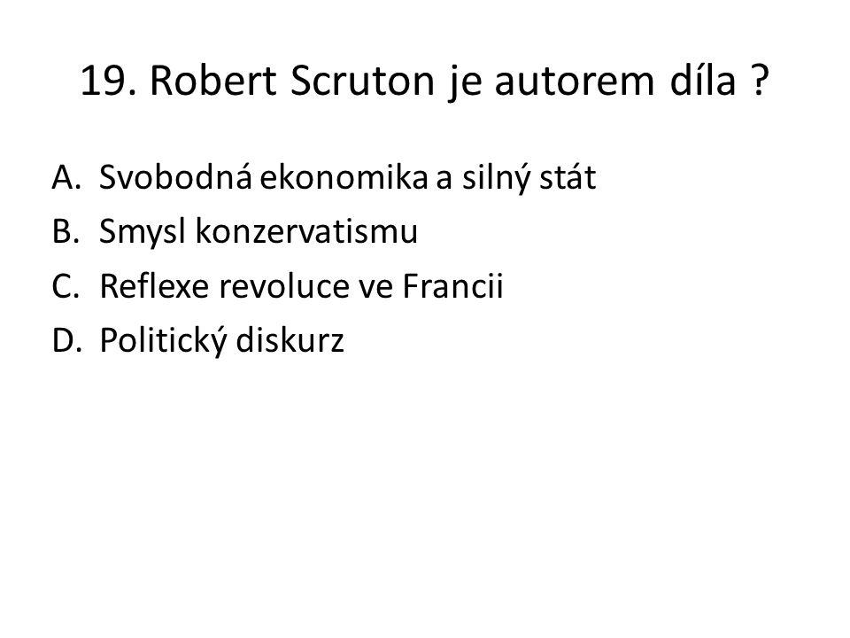 19. Robert Scruton je autorem díla