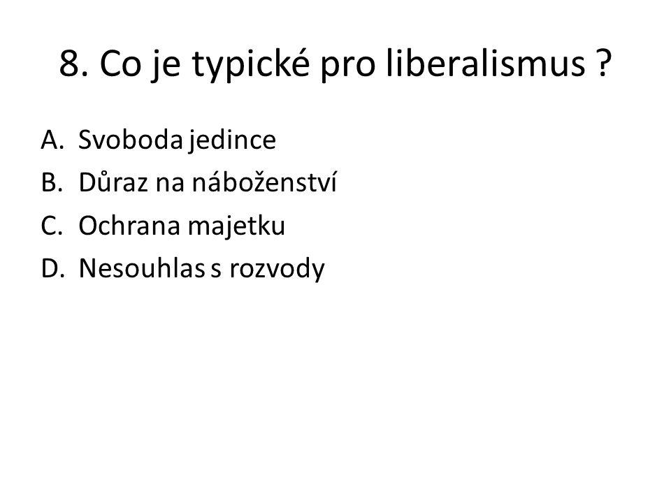 8. Co je typické pro liberalismus