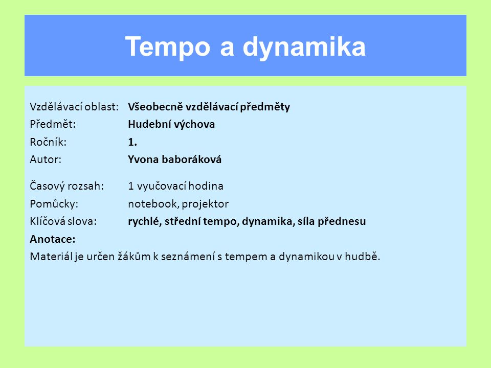 Tempo a dynamika Vzdělávací oblast: Všeobecně vzdělávací předměty