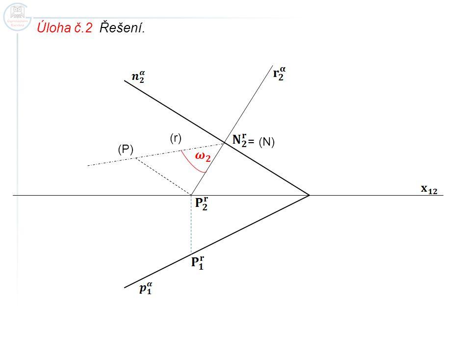 Úloha č.2 Řešení. (r) = (N) (P)
