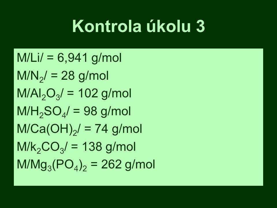 Kontrola úkolu 3 M/Li/ = 6,941 g/mol M/N2/ = 28 g/mol