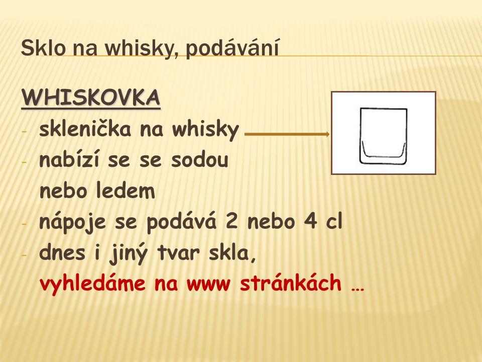 Sklo na whisky, podávání