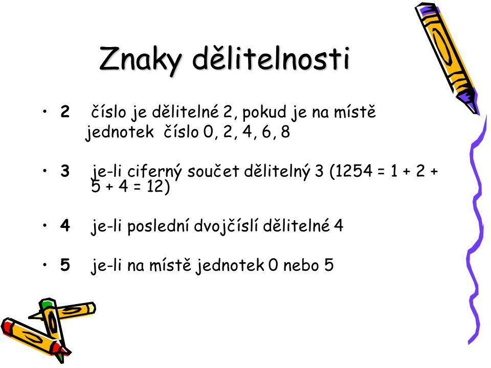 Znaky dělitelnosti 2 číslo je dělitelné 2, pokud je na místě