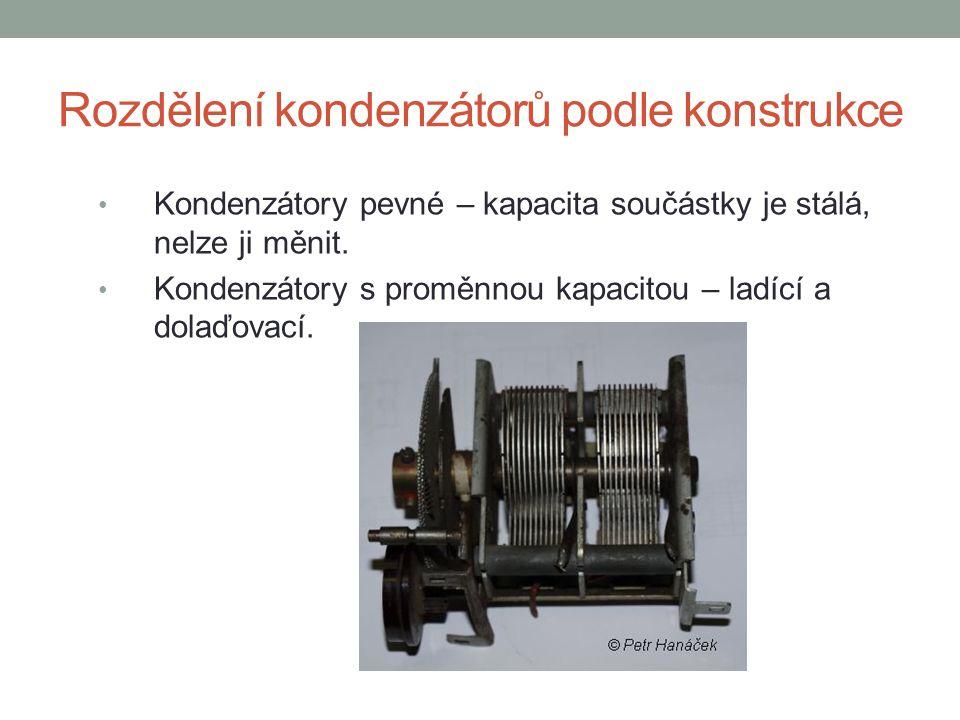 Rozdělení kondenzátorů podle konstrukce