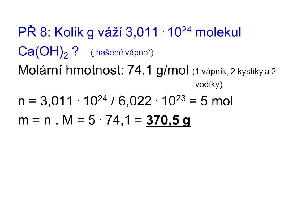 """PŘ 8: Kolik g váží 3,011 . 1024 molekul Ca(OH)2 (""""hašené vápno )"""