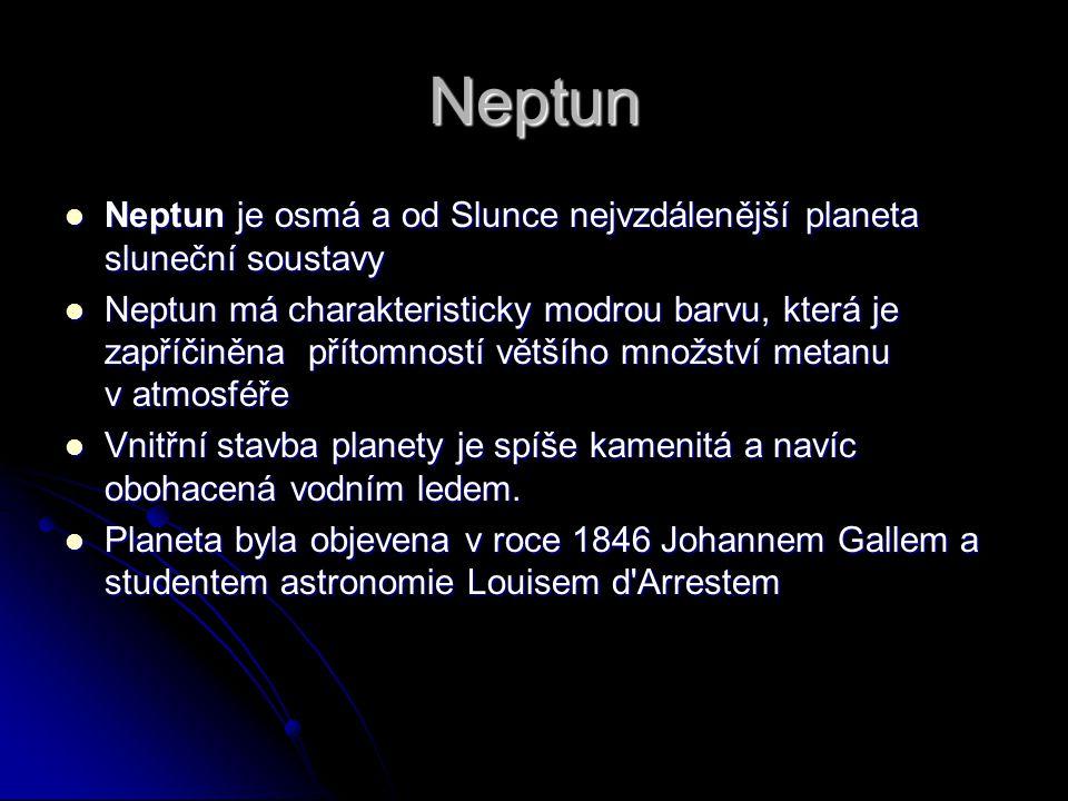 Neptun Neptun je osmá a od Slunce nejvzdálenější planeta sluneční soustavy.