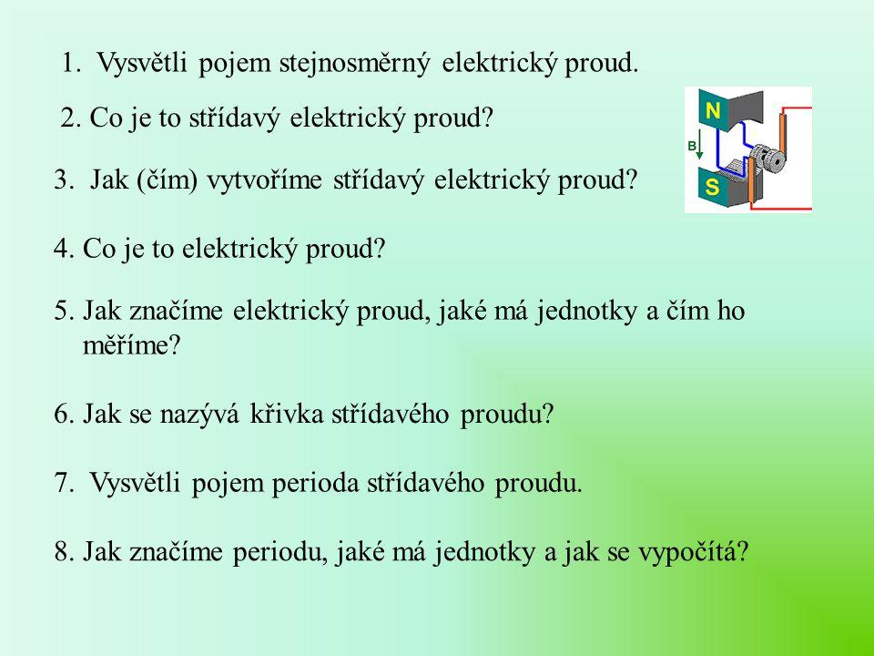1. Vysvětli pojem stejnosměrný elektrický proud.