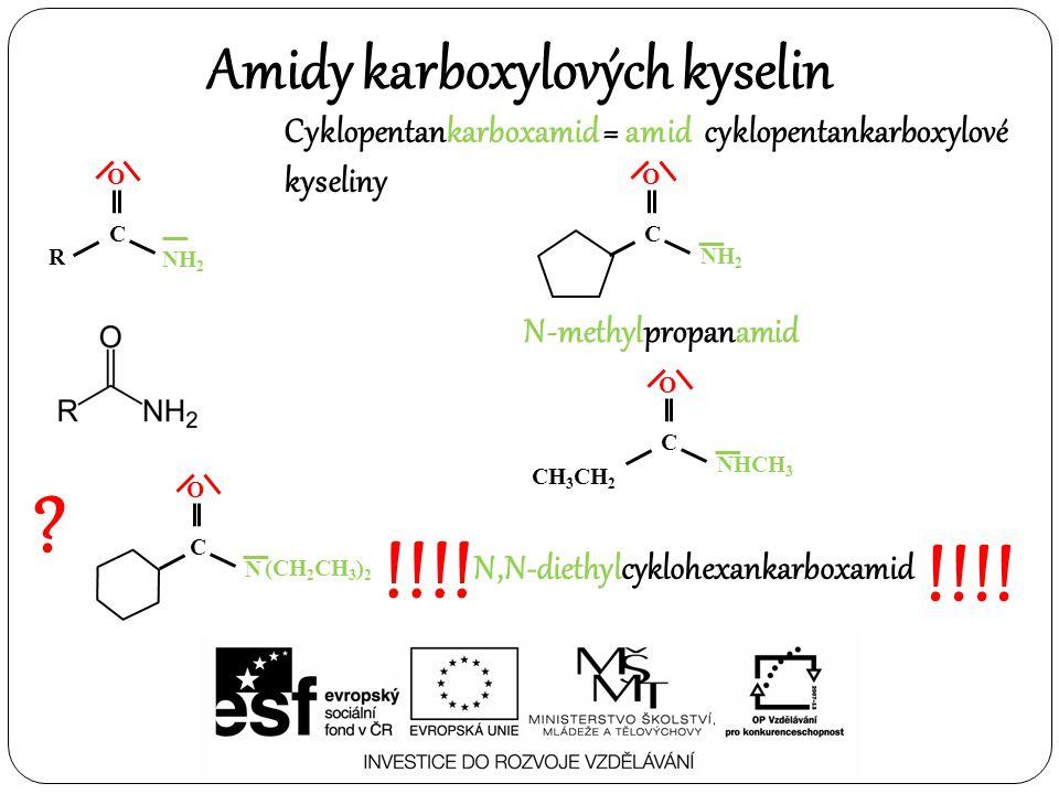 !!!! !!!! Amidy karboxylových kyselin