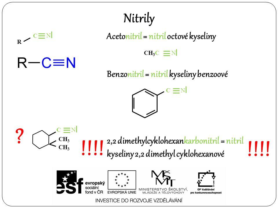 !!!! !!!! Nitrily Acetonitril = nitril octové kyseliny