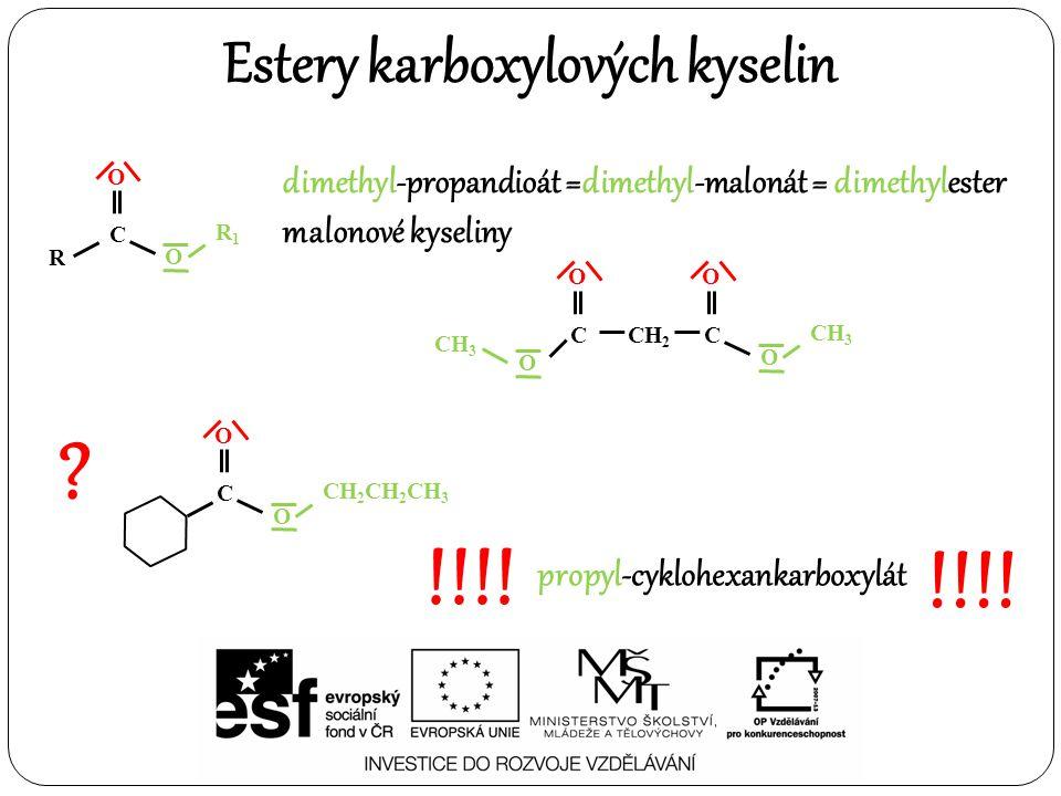 !!!! !!!! Estery karboxylových kyselin