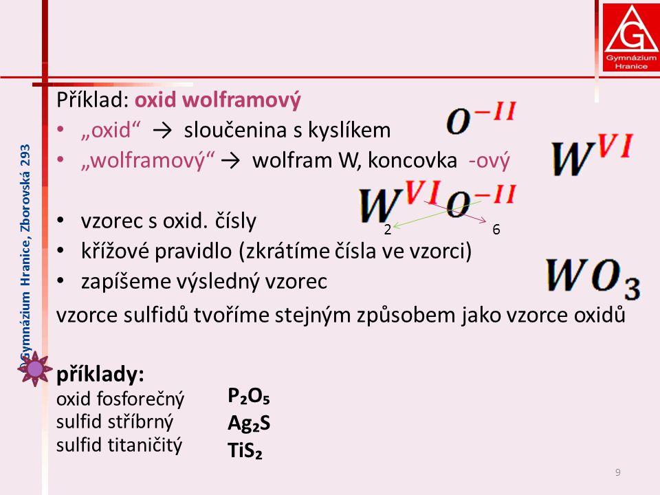 """Příklad: oxid wolframový """"oxid → sloučenina s kyslíkem"""