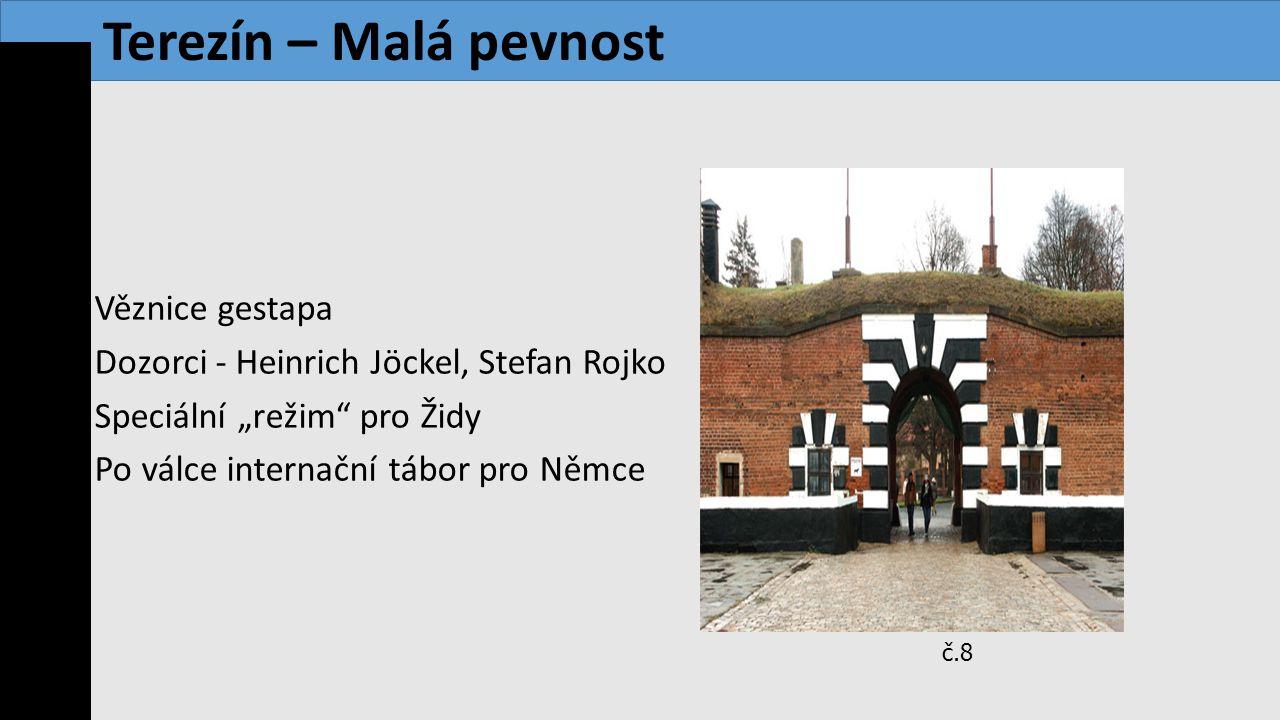 Terezín – Malá pevnost Věznice gestapa
