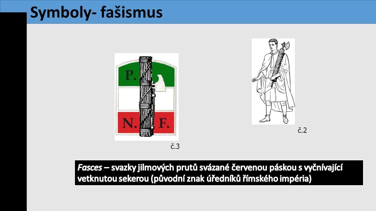 Symboly- fašismus www.modernidejiny.cz. č.2. č.3.