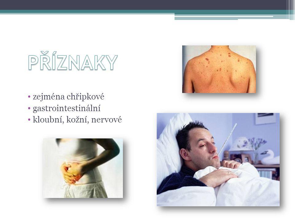 PŘÍZNAKY zejména chřipkové gastrointestinální kloubní, kožní, nervové
