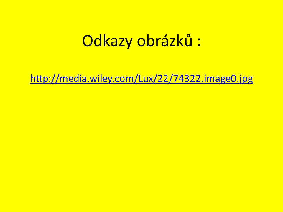 Odkazy obrázků : http://media.wiley.com/Lux/22/74322.image0.jpg