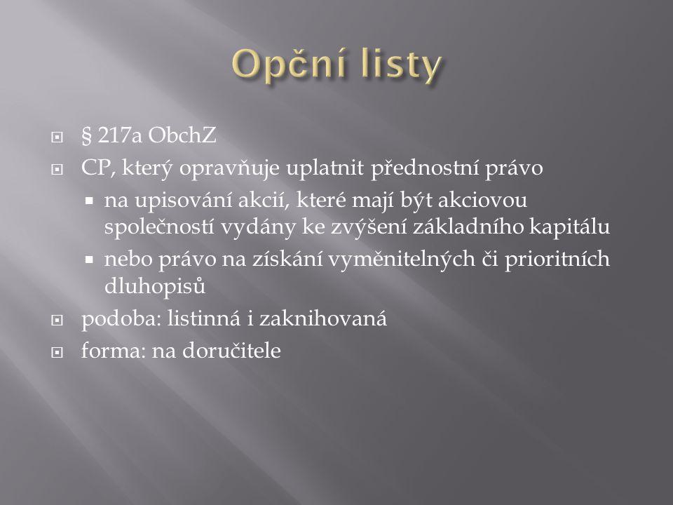 Opční listy § 217a ObchZ CP, který opravňuje uplatnit přednostní právo
