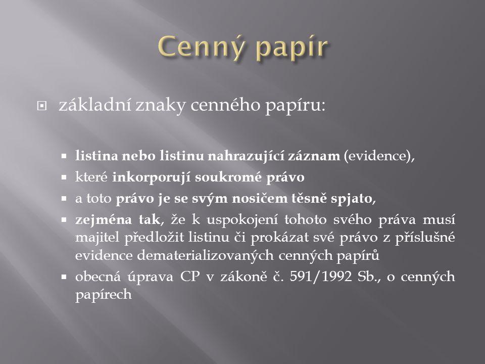 Cenný papír základní znaky cenného papíru: