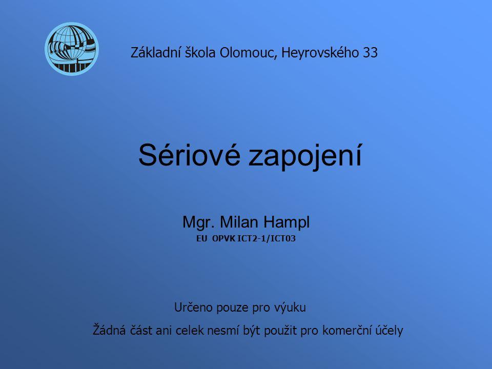 Mgr. Milan Hampl EU OPVK ICT2-1/ICT03