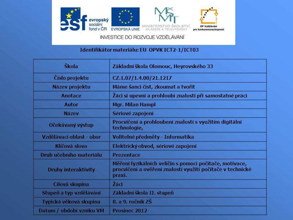 Identifikátor materiálu: EU OPVK ICT2-1/ICT03 Škola
