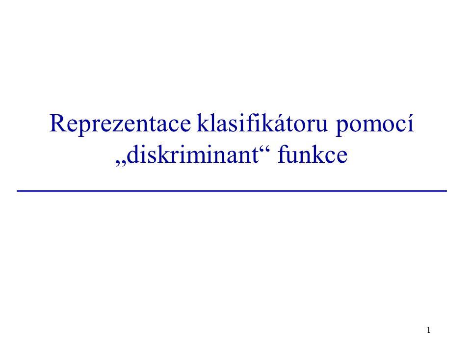 """Reprezentace klasifikátoru pomocí """"diskriminant funkce"""