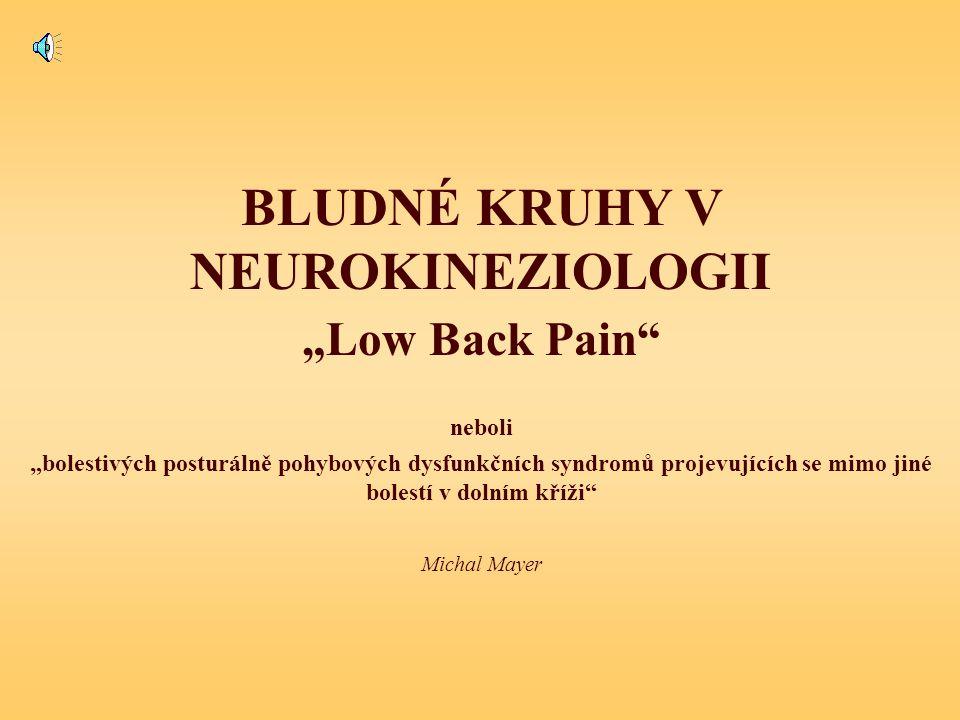 BLUDNÉ KRUHY V NEUROKINEZIOLOGII